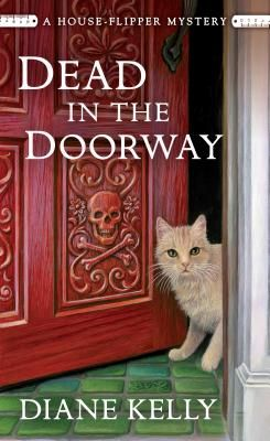 Dead in the Doorway (House-Flipper Mystery #2) by Diane Kelly | Goodreads