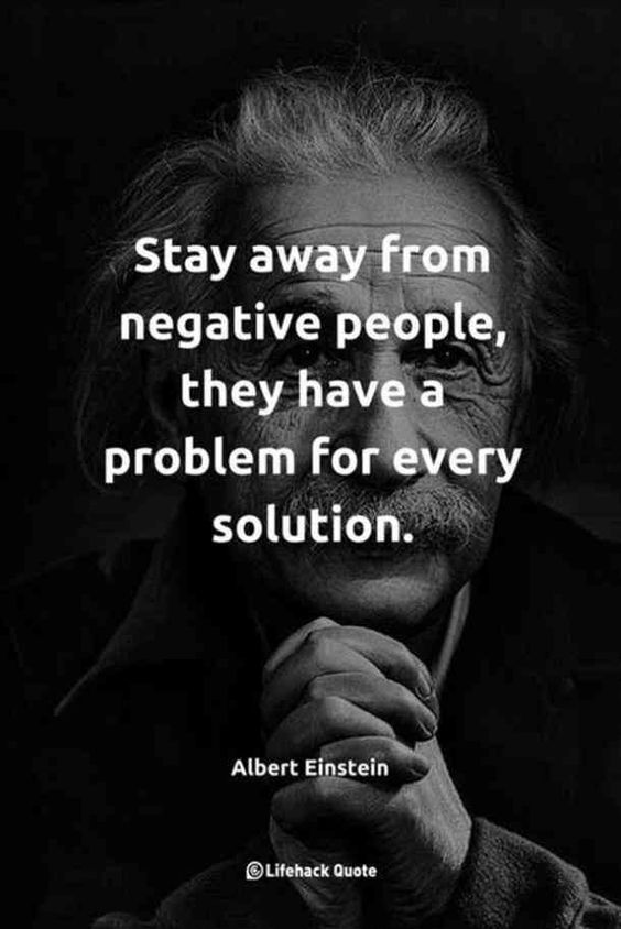 """Stay away from negative people, they have a problem for every solution."" —​ Albert Einstein   #newyear #2019 #quotes #motivationalquotes #newyearsresolution #resolution Follow us on Pinterest"