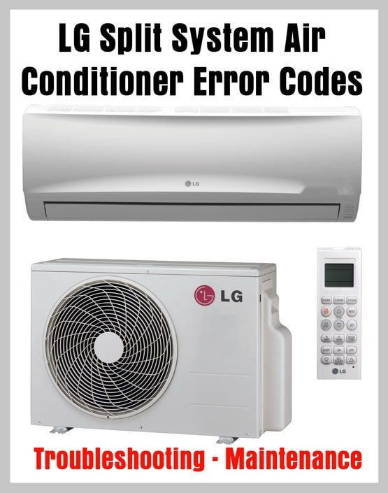 Lg Split System Air Conditioner Error Codes Troubleshooting Maintenance Split System Air Conditioner Air Conditioning System Ac System
