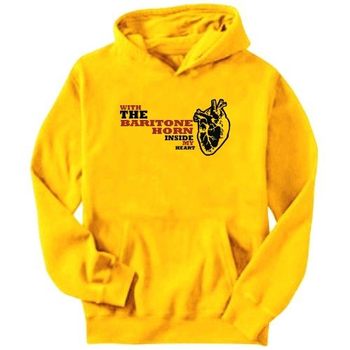 With The Baritone Horn Inside My Heart Hoodie---I want one!!!