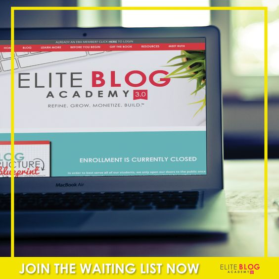 Sign up to be on the Elite Blog Academy Waitlist to receive an email notification and have access to the early bird special!