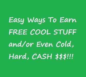 Easy Ways to Earn Cash and Cool FREE Stuff! - 1FrugalMom