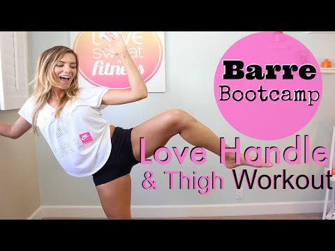 Love Handle & Thigh Workout | Barre Bootcamp - YouTube