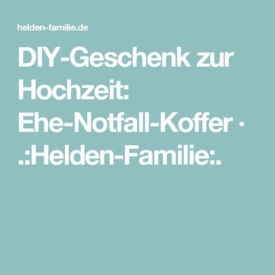 DIY-Geschenk zur Hochzeit: Ehe-Notfall-Koffer · .:Helden-Familie:.