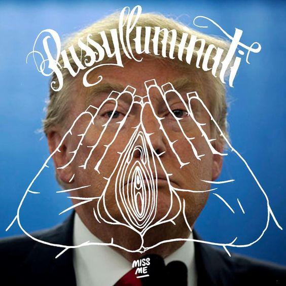 Hey Donald! #fuckyoutrump #misogynistic #Pussylluminati