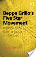 Beppe Grillo's Five Star Movement : organisation, communication and ideology.    Ashgate, 2015
