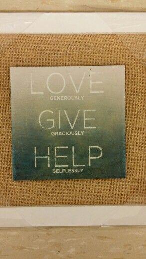 Love, give, help