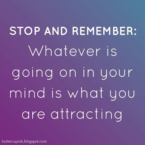 That's what you are attracting