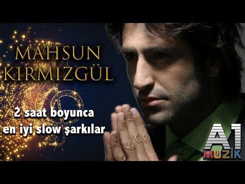 Mahsun Kirmizigul En Iyi Slow Sarkilar 2 Saat Youtube In 2021 Movies Fictional Characters Movie Posters