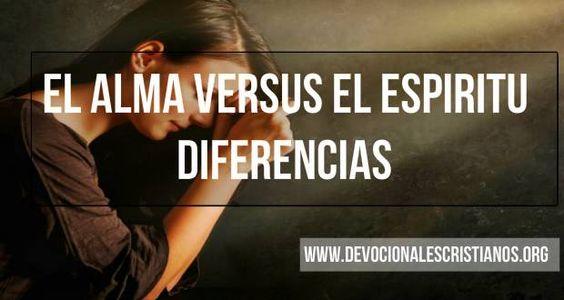 El Alma Versus El Espíritu Diferencias Que No Olvidaras