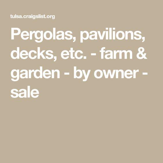 Pergolas Pavilions Decks Etc Farm Garden By Owner Sale Pergola Farm Gardens Deck