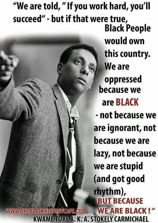 Stokely Carmichael aka Kwame Ture *Do I really have to say that trolling gets you blocked instantly?*