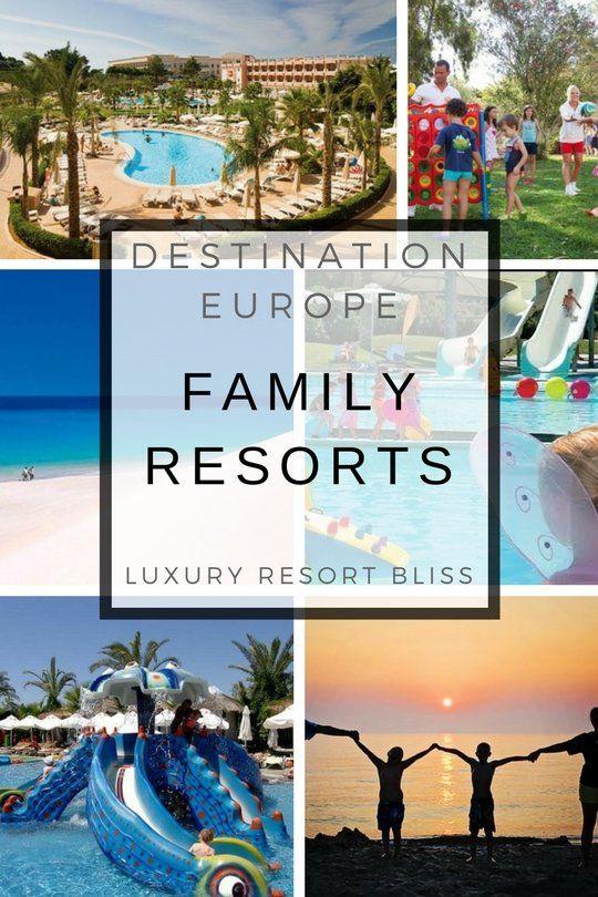 Best Europe Family Resorts Family Resorts Resort Family Travel