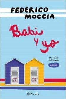 Babi Y Yo De Federico Moccia Pdf Epub Tres Veces Tu Libro Federico Moccia Libros Libros Romanticos Gratis