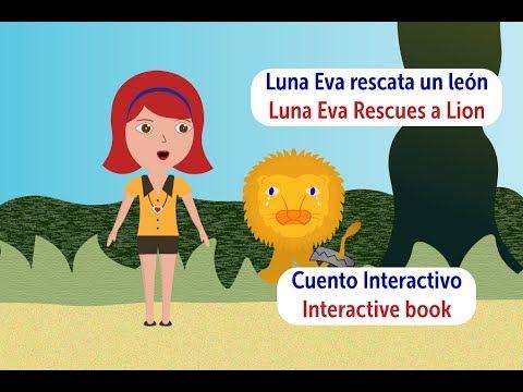 Luna Eva Rescata Un León Luna Eva Rescues A Lion Español Ingles Inglés Para Niños Cuentos