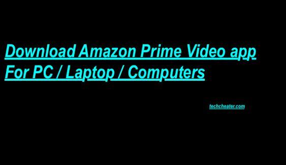 How To Get Amazon Prime App On My Pc