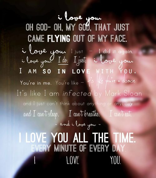 """It's like I'm infected by Mark Sloan..."""
