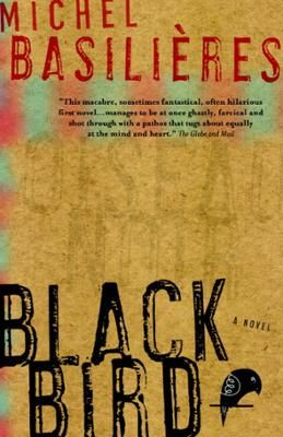 Black Bird by Michel Basilieres, Click to Start Reading eBook, With comic brilliance and a delight in the macabre, Michel Basilières holds a fun-house mirror up to