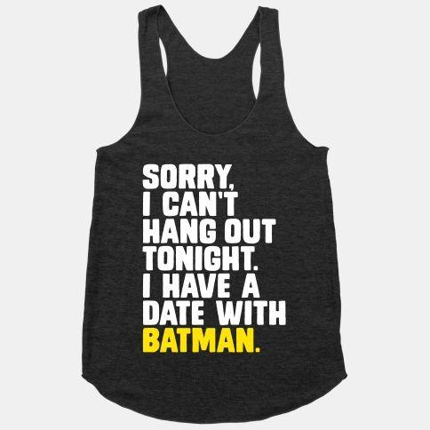 Desculpe eu não posso sair essa noite eu tenho um encontro com o Batman