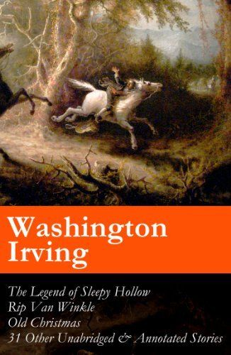 The Legend of Sleepy Hollow + Rip Van Winkle + Old Christmas + 31 Other Unabridged & Annotated Stories (The Sketch Book of Geoffrey Crayon, Gent.) by Washington Irving, http://www.amazon.com/dp/B00GZ43YLC/ref=cm_sw_r_pi_dp_sdpavb0T1G22R