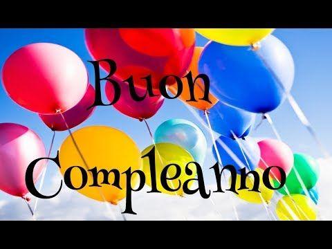 Video Buon Compleanno Whatsapp Youtube Buon Compleanno