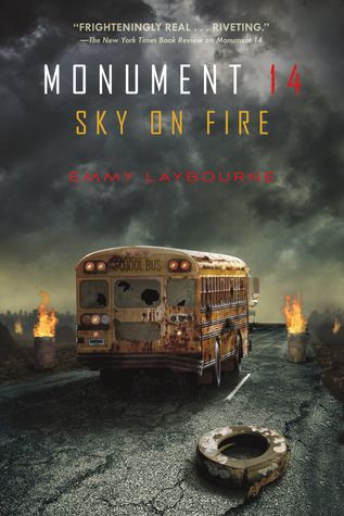 Cover Reveal: Sky on Fire (Monument 14 #2) by Emmy Laybourne. Coming 6/2013