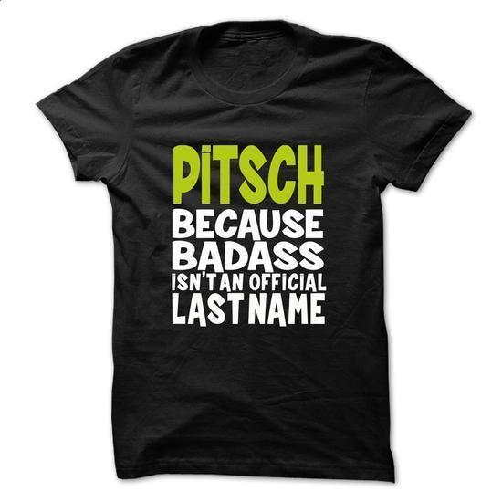 PITSCH BadAss - #deals on t shirts. PITSCH BadAss, t tee shirts,short sleeve zip up hoodie womens. LOWEST PRICE => https://www.sunfrog.com/Valentines/PITSCH-BadAss.html?id=67911