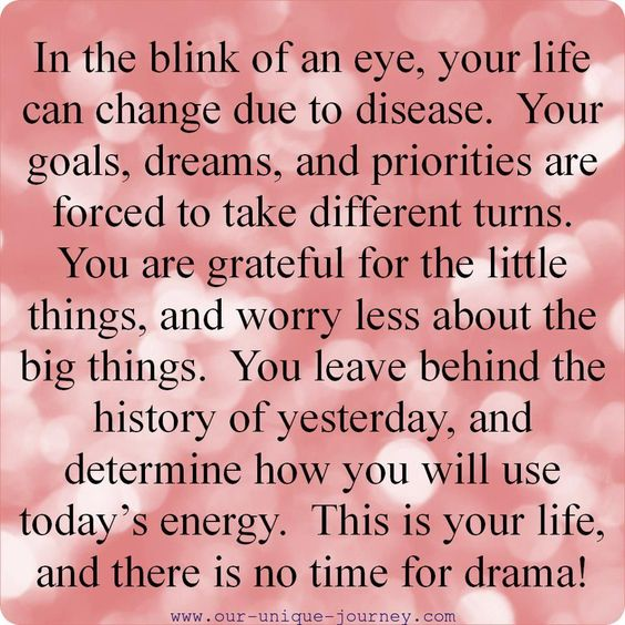 Chronic illnesses like Type 1 does that. No time for drama or stupid stuff when T1D is in your life.