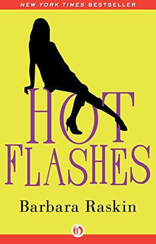 Hot Flashes by Barbara Raskin https://www.amazon.com/dp/B01GFB1OOS/ref=cm_sw_r_pi_dp_x_k8Oayb16F42AH
