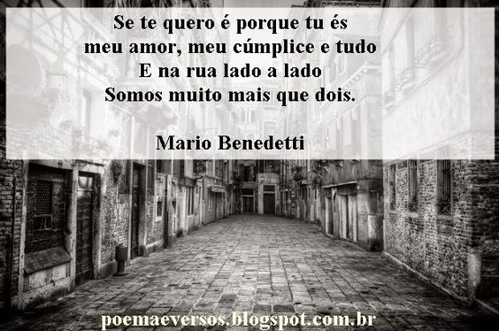 Mario Benedetti - Se te quero...- Poesia Visual ~ Poemas e Versos