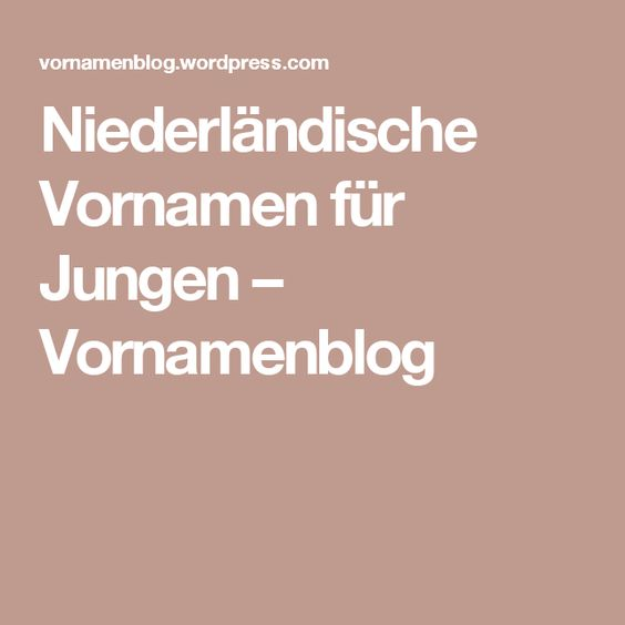 Niederländische Vornamen für Jungen – Vornamenblog