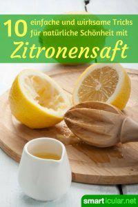 Der Saft aus Zitronen ist nicht nur gesund. Ein paar Spritzer können viele Aufgaben in der Körperpflege übernehmen und natürliche Schönheit unterstützen.