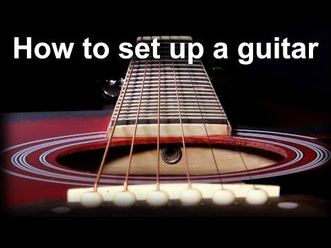 How To Set Up An Acoustic Guitar Adjusting The Action And The Truss Rod Youtube In 2020 Playing Guitar Guitar Acoustic Guitar