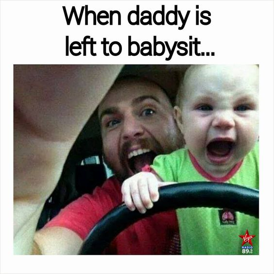 Baby Daddy Meme Funny : Lol when daddy is left to babysit father child