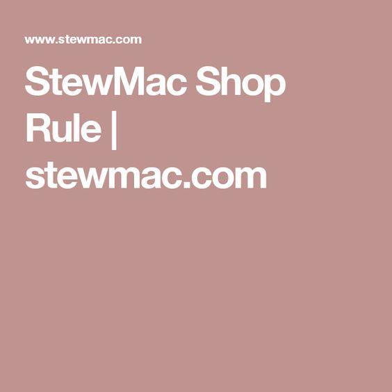 StewMac Shop Rule | stewmac.com