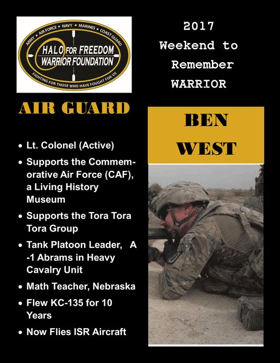 Meet 2017 Weekend to Remember Warrior Ben West #LTCOL #AIRGuard #LeaveNoVeteranBehind 17 D 22 H 10 M to liftoff! March 22-26, 2017 www.haloforfreedom.org