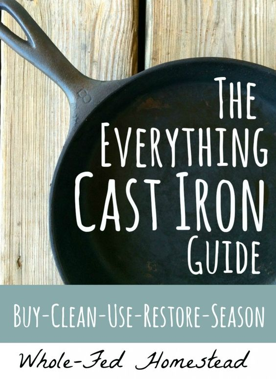 The Everything Cast Iron Guide: How to Buy, Clean, Use, Restore and Season Cast Iron Pans