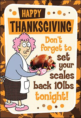 Happy Thanksgiving Don't forget to set your scales back 10 lbs tonight!, Greeting Card Set of 4