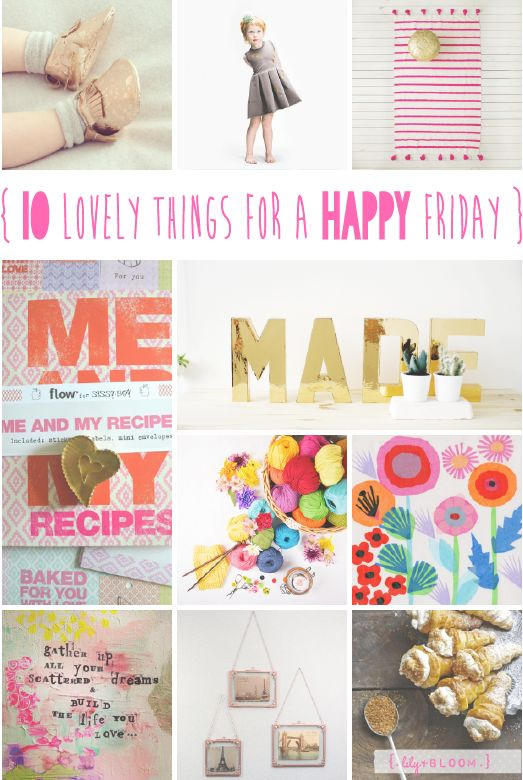 lily&Bloom . hAppy fridAy . { 10 lovely things that caught my eye last week . pops of gold & copper for little Ones & the home . DIY letters in glittering gold . & . some brighter florals . yarns . & . stripes to brighten up your weekend } .