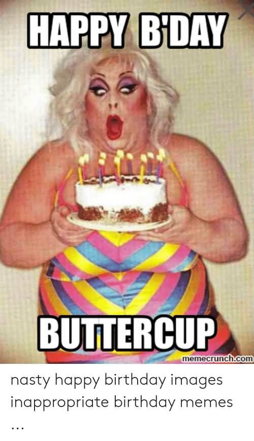 Funny Inappropriate Birthday Memes To Send to Your Friends