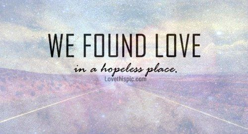We Found Love by Rihanna and Calvin Harris | Song quotes ...