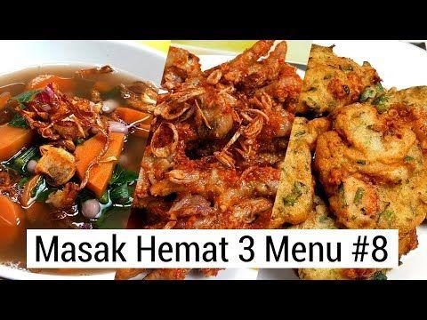 Masak Hemat 3 Menu Part 8 Resep Masakan Rumahan Murah Meriah Youtube Resep Masakan Masakan Makanan