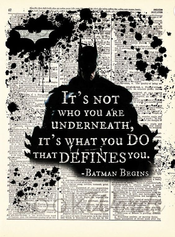 *Batman Begins Quote - Its not who you are underneath, its what you DO that DEFINES you. - Antique Dictionary Book Page Art Print*  Words are awesome!