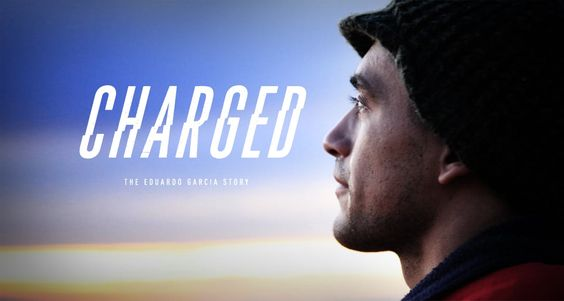 CHARGED FILM the Eduardo Garcia Story