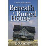 Beneath a Buried House (Detective Elliot Mystery) (Kindle Edition)By Bob Avey