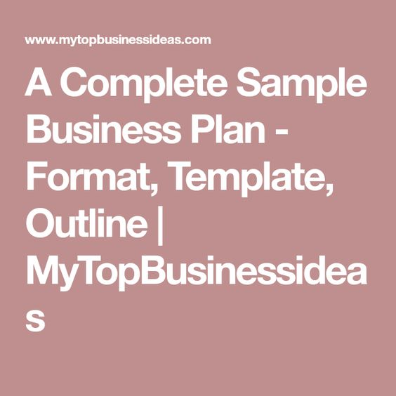A Complete Sample Business Plan  Format Template Outline