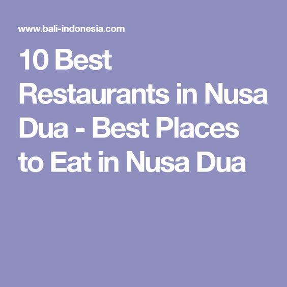 10 Best Restaurants in Nusa Dua - Best Places to Eat in Nusa Dua