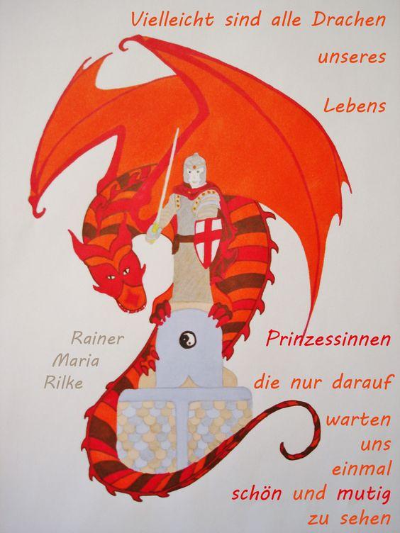 Vielleicht sind alle Drachen unseres Lebens Prinzessinnen, die nur darauf warten uns einmal schön und mutig zu sehen - Rainer Maria Rilke Image © mari6s