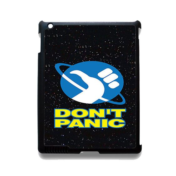 Hitchhikers Guide To The Galaxy Dont Panic TATUM-5295 Apple Phonecase Cover For Ipad 2/3/4, Ipad Mini 2/3/4, Ipad Air, Ipad Air 2