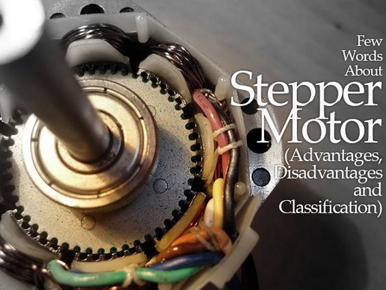 Few Words About Stepper Motor (Advantages, Disadvantages and Classification) | EEP